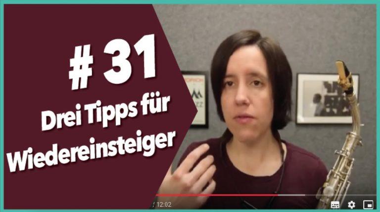 Read more about the article Video #31 Drei Tipps für Wiedereinsteiger – Saxophon lernen