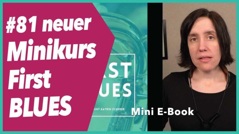 #81 Neuer Minikurs First BLUES