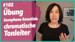 Read more about the article 102 Übung aus Saxophon Essentials – Chromatische Tonleiter