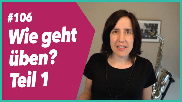 Read more about the article #106 ÜBEN Teil 1 Wie geht das überhaupt?